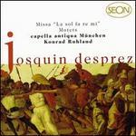 """Josquin Desprez: Missa """"La sol fa re mi""""; Motets"""