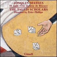 Josquin Masses: Di Dadi, Une mousse de Biscaye - Alice Gribbin (soprano); Caroline Trevor (soprano); Chris Watson (tenor); Clare Wilkinson (soprano); Donald Greig (bass);...