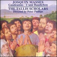 Josquin Masses: Gaudeamus, L'ami Baudichon - Amy Haworth (soprano); Caroline Trevor (alto); Christopher Watson (tenor); Donald Greig (bass); Emma Walshe (soprano);...