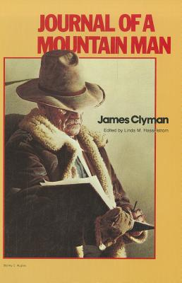 Journal of a Mountain Man - Clyman, James, and Hasselstrom, Linda M (Editor)