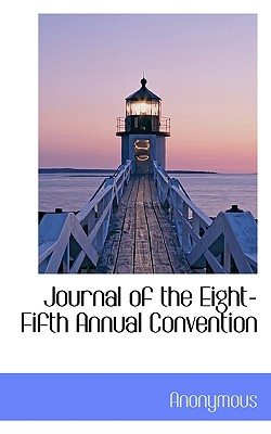 Journal of the Eight-Fifth Annual Convention - Anonymous