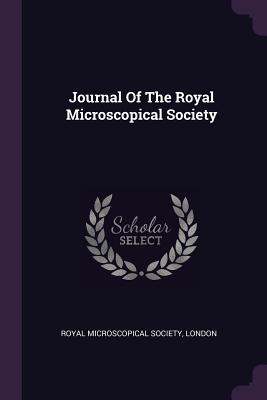 Journal of the Royal Microscopical Society - Royal Microscopical Society, London (Creator)