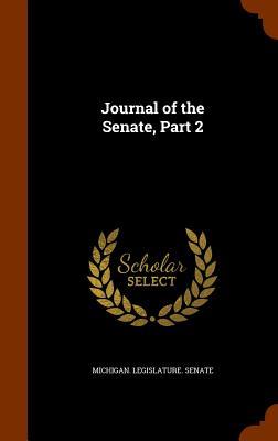 Journal of the Senate, Part 2 - Michigan Legislature Senate (Creator)