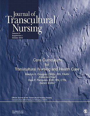 """Journal of Transcultural Nursing: Core Curriculum for Transcultural Nursing and Health Care Package: Volume 21, Supplement 1 - Douglas, Marilyn """"Marty"""" (Editor), and Pacquiao, Dula F (Editor)"""