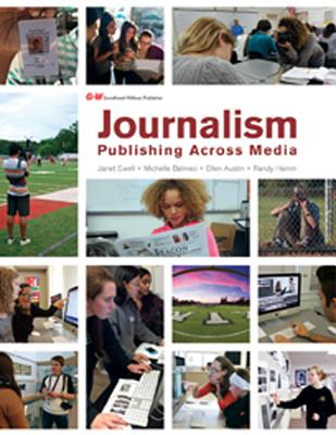 Journalism: Publishing Across Media - Ewell, Janet, Ms., and Balmeo, Michelle, and Austin, Ellen