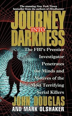 Journey Into Darkness - Douglas, John E, and Olshaker, Mark