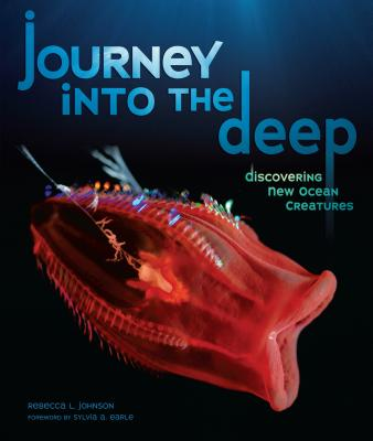 Journey Into the Deep: Discovering New Ocean Creatures - Johnson, Rebecca L