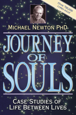 Journey of Souls: Case Studies of Life Between Lives - Newton, Michael Duff, Ph.D.