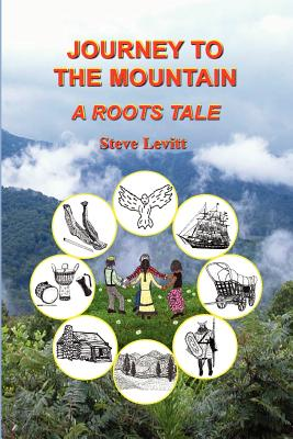 Journey to the Mountain-A Roots Tale - Levitt, Steve