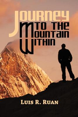 Journey to the Mountain Within: Healing Today's Youth - Ruan, Luis R