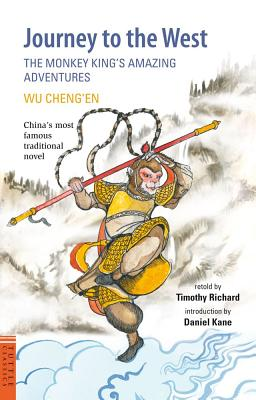 Journey to the West: The Monkey King's Amazing Adventures - Cheng'en, Wu, and Richard, Timothy, and Kane, Daniel