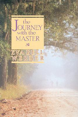 Journey with the Master - Werber, Eva Bell