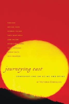 Journeying East: Conversations on Aging and Dying - Dimidjian, Victoria (Editor)