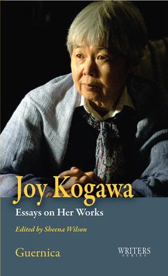 Joy Kogawa: Essays on Her Works - Wilson, Sheena (Editor)