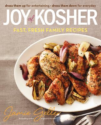 Joy of Kosher: Fast, Fresh Family Recipes - Geller, Jamie