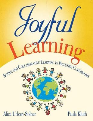 Joyful Learning: Active and Collaborative Learning in Inclusive Classrooms - Udvari-Solner, Alice (Editor)
