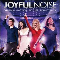 Joyful Noise [Original Motion Picture Soundtrack] - Original Soundtrack