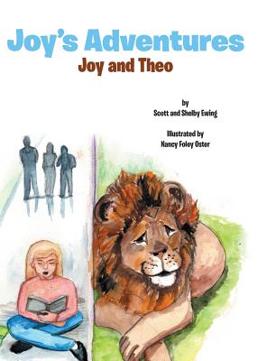 Joy's Adventures: Joy and Theo - Ewing, Scott and Shelby
