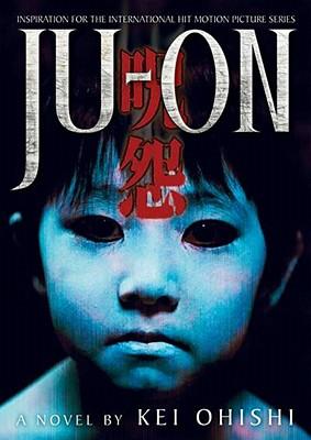 Ju-On - Ohishi, Kei, and Swift, Joe (Translated by)