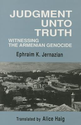 Judgment Unto Truth: Witnessing the Armenian Genocide - Dadrian, Vahakn N (Designer)