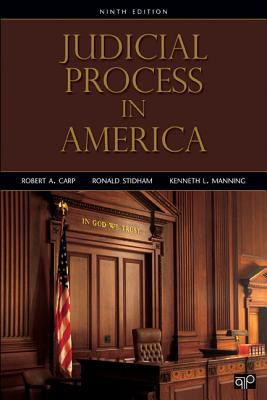 Judicial Process in America, 9th Edition - Carp, Robert A, and Stidham, Ronald C, and Manning, Kenneth L