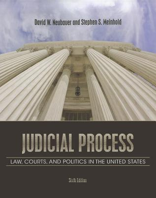 Judicial Process: Law, Courts, and Politics in the United States - Neubauer, David W.