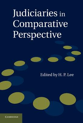 Judiciaries in Comparative Perspective - Lee, H. P. (Editor)