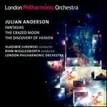 Julian Anderson: Fantasias; The Crazed Moon; The Discovery of Heaven