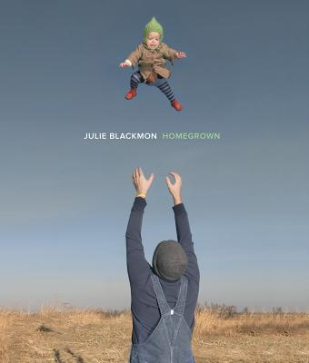 Julie Blackmon: Homegrown - Blackmon, Julie, and Collins, Billy, Professor (Foreword by), and Witherspoon, Reese (Contributions by)