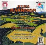 Julius Harrison: Bredon Hill; Widdicombe Fair; Troubadour Suite; Hubert Clifford: Serenade for Strings