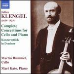 Julius Klengel: Complete Concertinos for Cello and Piano; Konzertstück in D minor