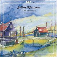 Julius R�ntgen: Wind Serenades - Linos-Ensemble