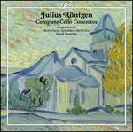 Julius R�ntgen: Complete Cello Concertos
