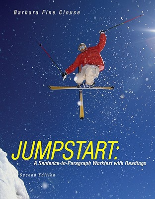 Jumpstart: A Sentence-To-Paragraph Worktext with Readings - Clouse, Barbara Fine, and Clouse Barbara, Fine