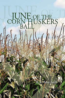 June of the Corn Huskers Ball - Mitchell, B K