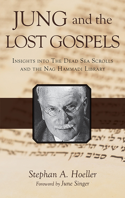Jung and the Lost Gospels - Hoeller, Stephan A, and Singer, June (Foreword by)