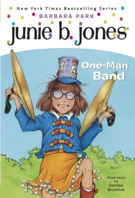 Junie B., First Grader: One-Man Band (Junie B. Jones) - Park, Barbara, and Brunkus, Denise (Illustrator)
