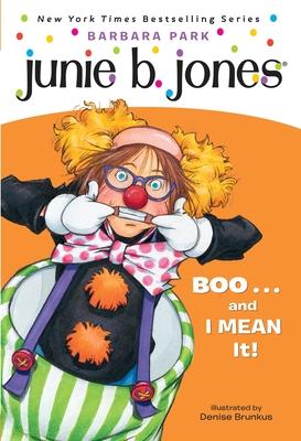 Junie B. Jones #24: Boo...and I Mean It! - Park, Barbara