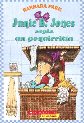 Junie B. Jones Espia Un Poquirritin - Park, Barbara, and Brunkus, Denise (Illustrator)