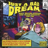 Just a Bad Dream: Sixty British Garage & Trash Nuggets 1981-1989 - Various Artists