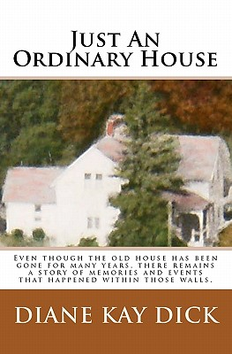 Just an Ordinary House - Dick, Diane Kay