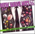 Just Can't Get Enough: New Wave Hits of the 80's, Vol. 3