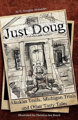 Just Doug (Hardback) - D Douglas Alexander