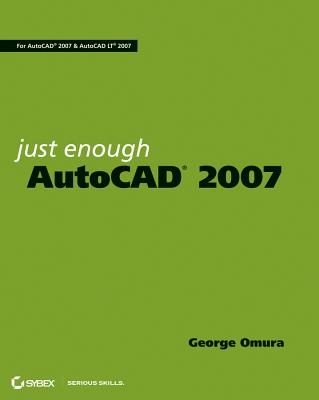 Just Enough AutoCAD 2007 - Omura, George