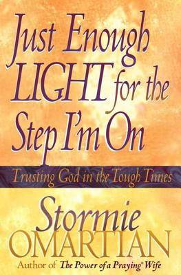 Just Enough Light for the Step I'm on - Omartian, Stormie (Introduction by)