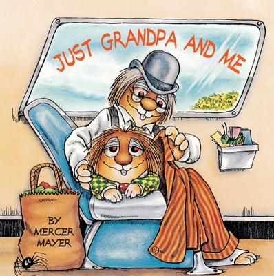Just Grandpa and Me - Mayer, Mercer