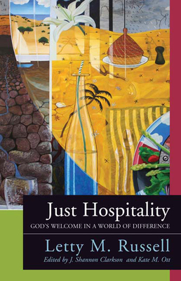 Just Hospitality: God's Welcome in a World of Difference - Russell, Letty M