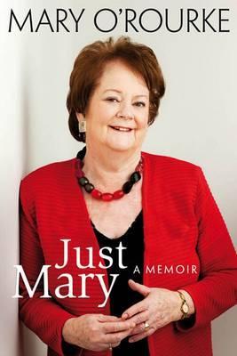 Just Mary: My Memoir - O'Rourke, Mary