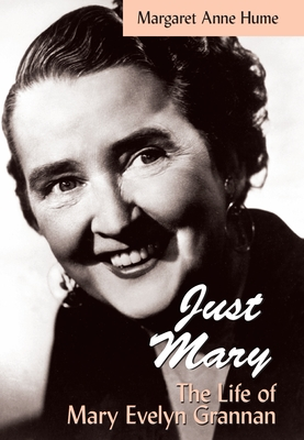 """""""just Mary"""": The Life of Mary Evelyn Grannan - Hume, Margaret Anne"""