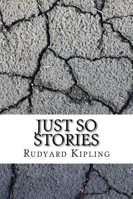 Just So Stories - Kipling, Rudyard